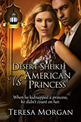 Desert Sheikh vs American Princess: Jewels of the Desert Book 2 Kindle Edition