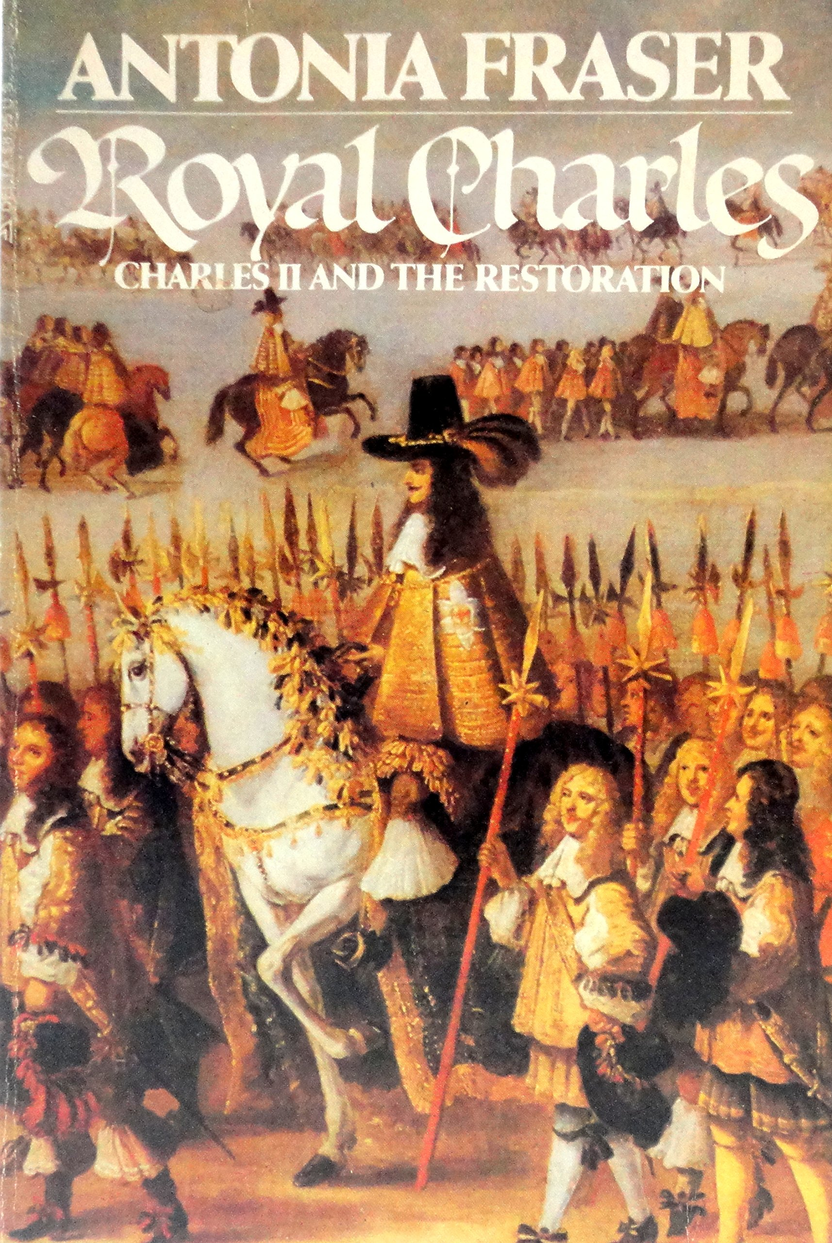 Royal Charles: Charles Ii And The Restoration: Antonia Fraser:  9780440569602: Amazon: Books
