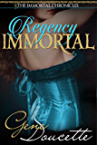 Regency Immortal (The Immortal Chronicles Book 5)