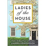 Ladies of the House: A Novel