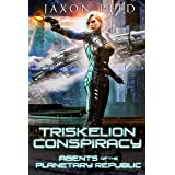 Triskelion Conspiracy (Agents of the Planetary Republic Book 3)