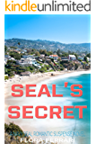 SEAL's Secret: A Navy SEAL Romantic Suspense Novel (A Man Who Knows What He Wants Book 24)