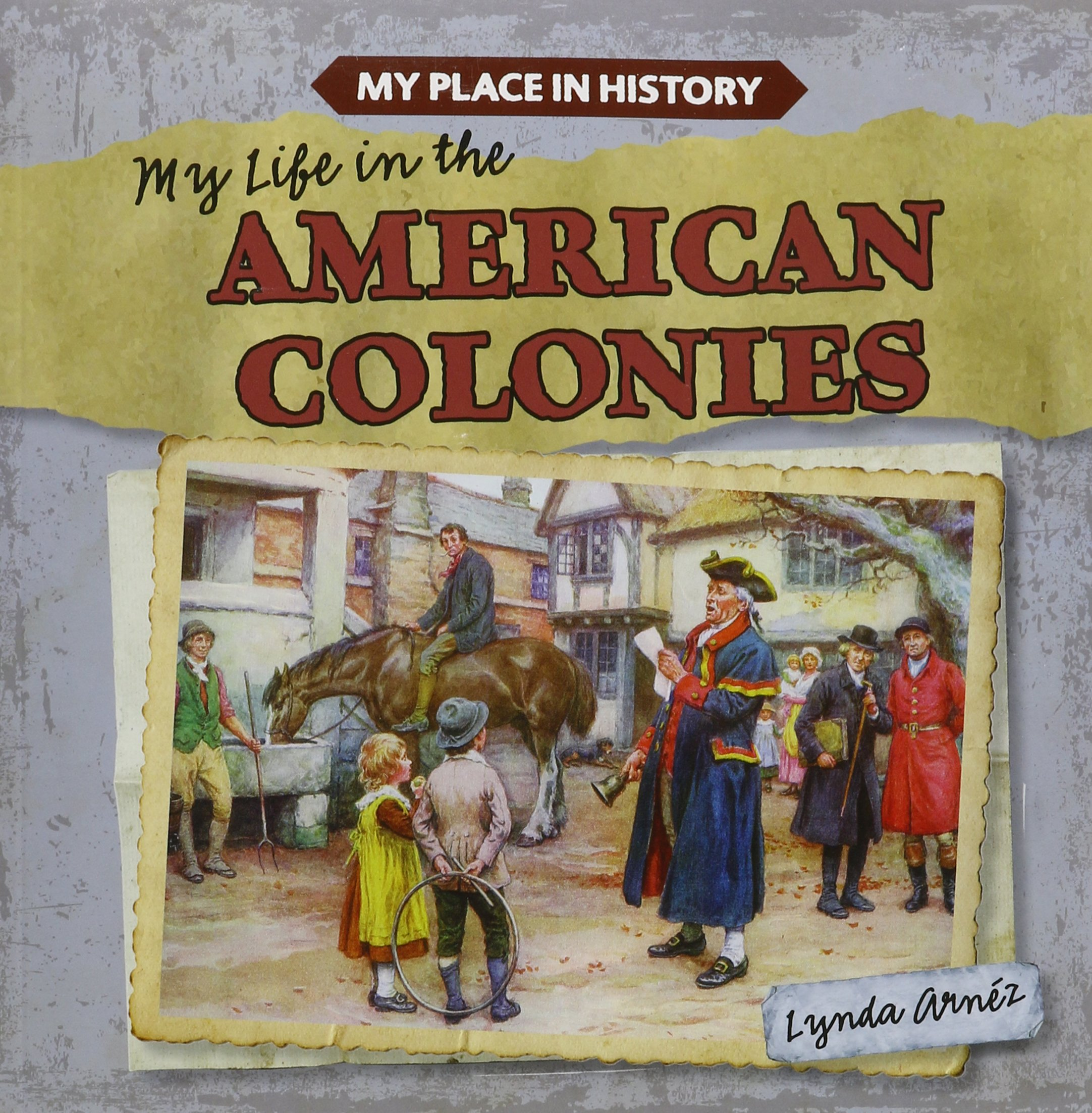 My Life in the American Colonies (My Place in History)