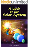 A Look at our Solar System: A Children's Picture Book about Space (A Look at Space Series 1)