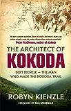 The Architect of Kokoda: Bert Kienzle - the man who made the Kokoda track