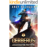 Assassination Protocol: A Military Space Opera Thriller (Cerberus Book 1)