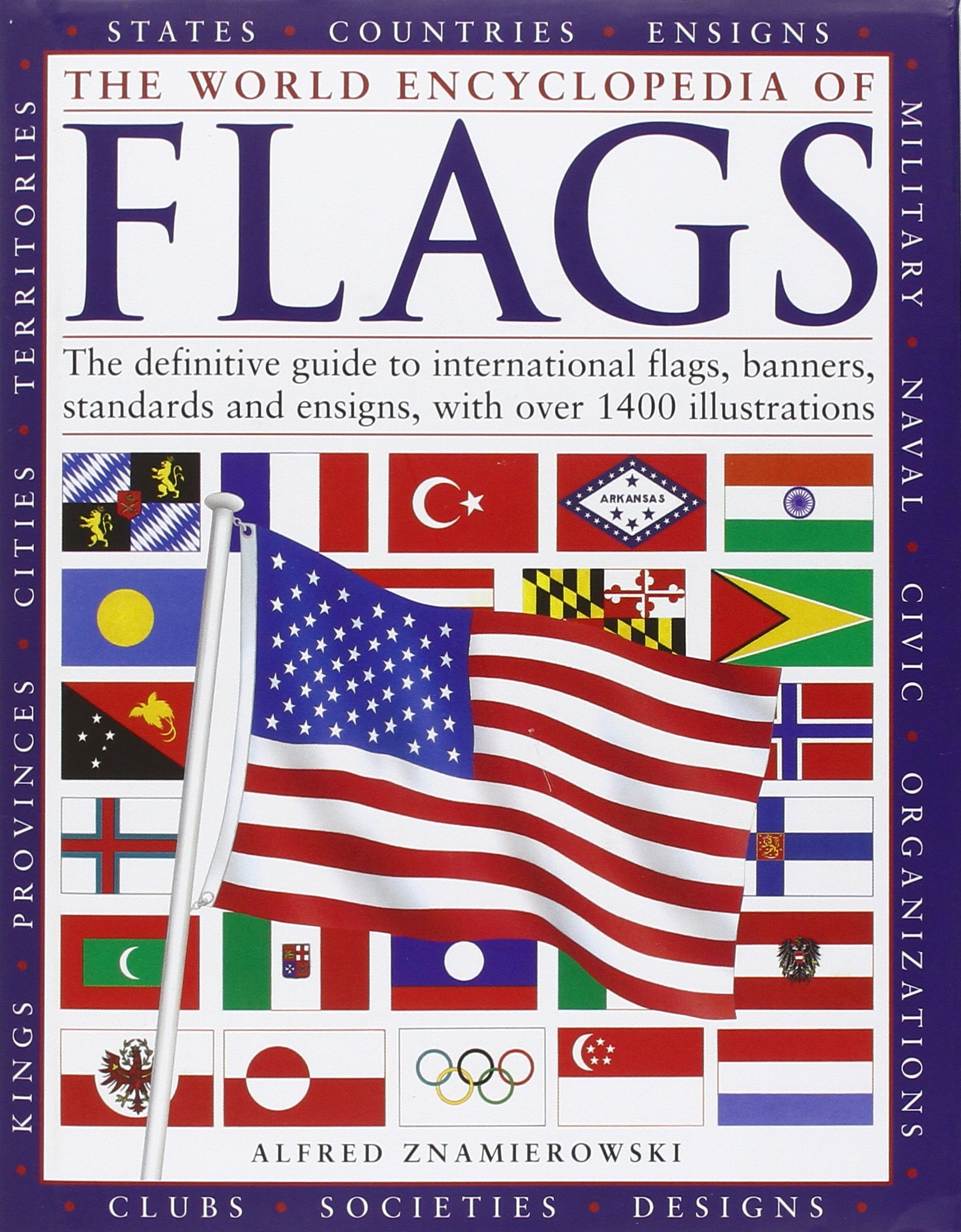 The World Encyclopedia of Flags: The definitive guide to international flags, banners, standards and ensigns, with over 400 illustrations ebook