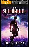 The Superhero's End (The Superhero's Son Book 9)