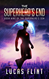 The Superhero's End (The Superhero's Son Book 9)