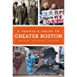 A People's Guide to Greater Boston (A People's Guide Series Book 2)