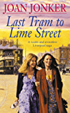 Last Tram to Lime Street: A moving saga of love and friendship from the streets of Liverpool (Molly and Nellie series, Book 2)