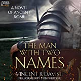 The Man with Two Names: A Novel of Ancient Rome: The Sertorius Scrolls, Volume 1