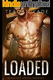 Loaded: A Bad Boy Sports Romance