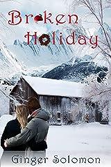 Broken Holiday (Broken Holidays Series Book 1)