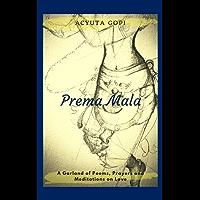 Prema Mala: A Garland of Poems, Prayers, and Meditations on Love (English Edition)