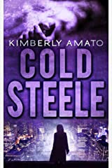 Cold Steele: A Hard-Boiled Police Procedural (The Jasmine Steele Mystery Series Book 4) Kindle Edition