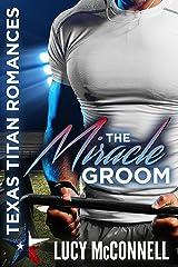 The Miracle Groom (Texas Titans Romances)