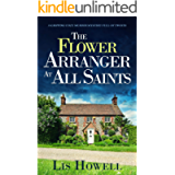 THE FLOWER ARRANGER AT ALL SAINTS a gripping cozy murder mystery full of twists (Suzy Spencer Mysteries Book 1)