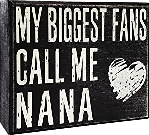 JennyGems - My Biggest Fans Call Me Nana - Mothers Day, Birthdays, Positive Signs, Nana Gifts, Shelf Knick Knacks