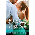 If I Belong With You: A Sweet and Engaging Christian Romance (Seriously Sweet St Louis Book 1)