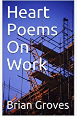 Heart Poems On Work Kindle Edition
