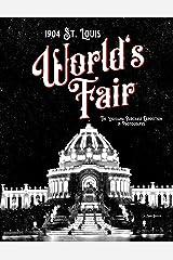 1904 St. Louis World's Fair: The Louisiana Purchase Exposition in Photographs Kindle Edition