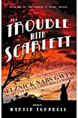 The Trouble with Scarlett: A Novel of Golden-Era Hollywood (Hollywood's Garden of Allah Novels Book 2) Kindle Edition