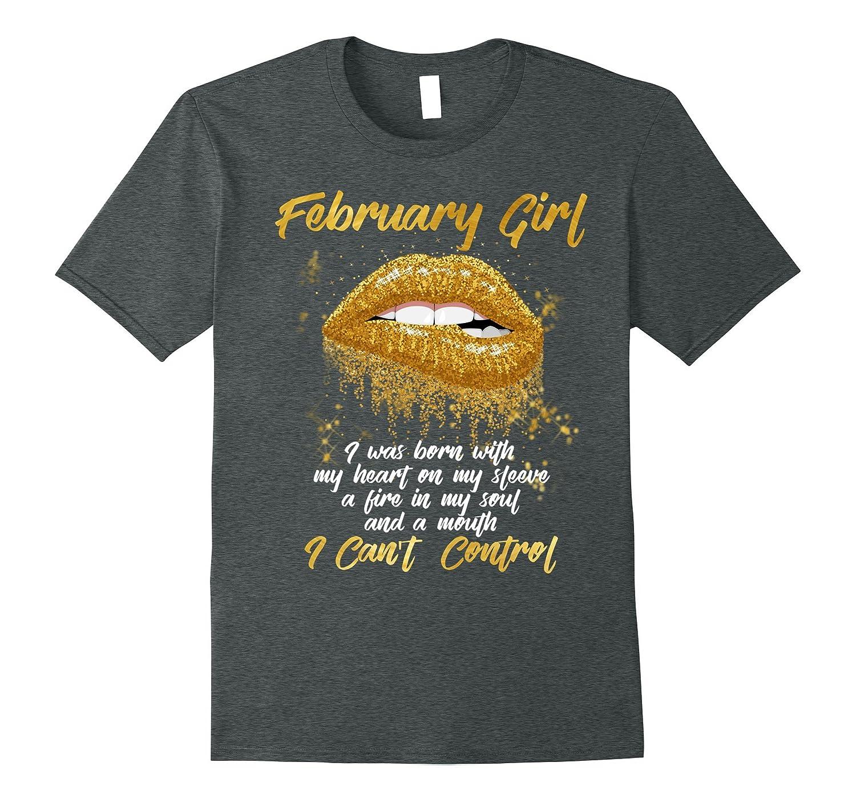 I'm a February Girl Shirt Funny Birthday T-Shirt for Women-ah my shirt one gift