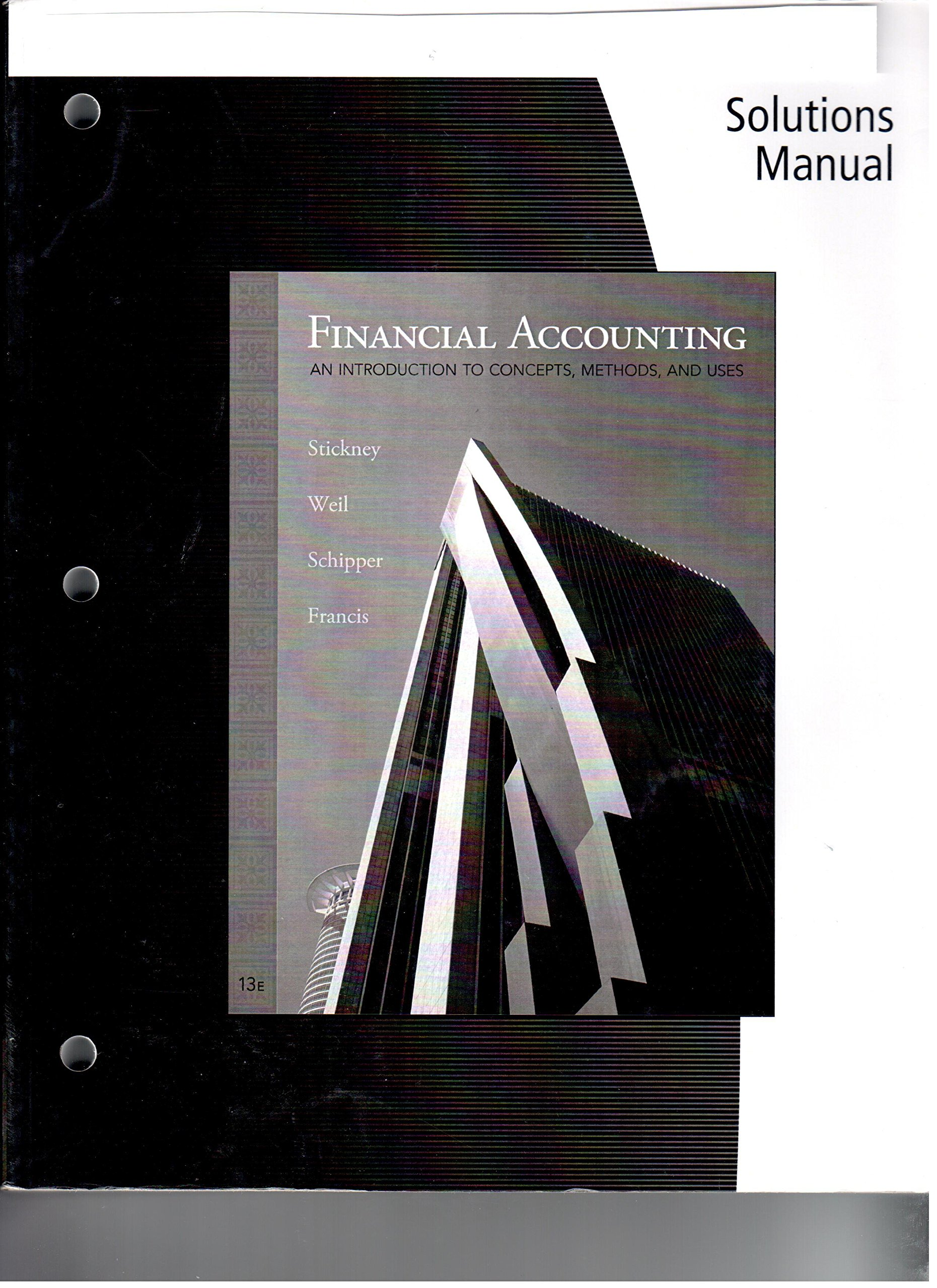 Solutions Manual for Stickney/Weil/Schipper/Francis' Financial Accounting:  An Introduction to Concepts, Methods and Uses: 9780324789010: Books -  Amazon.ca
