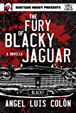 The Fury of Blacky Jaguar (A Song of Piss & Vinegar Book 1)