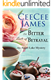 The Bitter Taste of Betrayal: An Angel Lake Mystery (Walking Calamity Cozy Mystery Book 2)