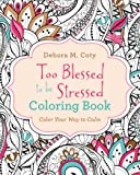 Too Blessed to Be Stressed Coloring Book (Color Yourself Inspired)