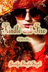 Kindle and Fire: A Short Story