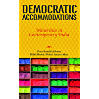 Democratic Accommodations: Minorities in Contemporary India