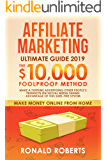 Affiliate Marketing 2019: The $10,000/month Foolproof Method - Make a Fortune Advertising Other People's Products on Social Media Taking Advantage of this ... System (Make Money Online from Home)