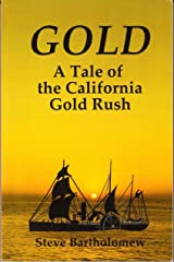 Gold: a tale of the California Gold Rush Kindle Edition