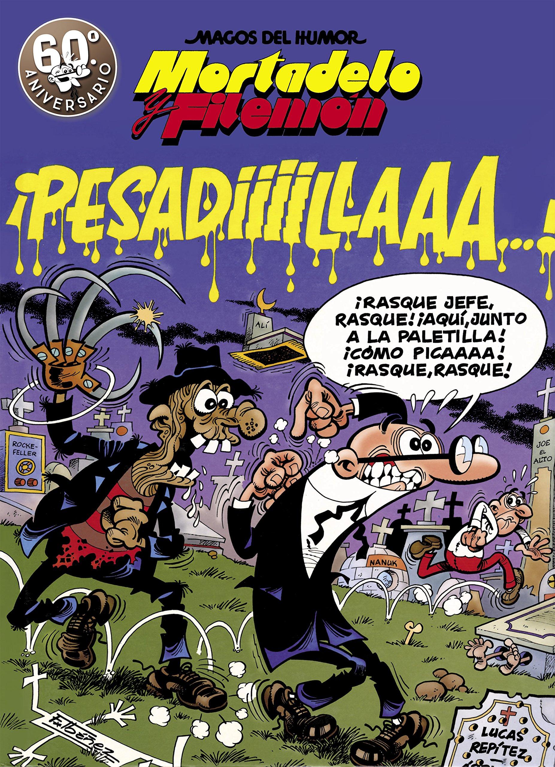 Mortadelo y Filemón. ¡Pesadiiilaaaa! Magos del Humor 58 ...