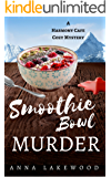 Smoothie Bowl Murder (Harmony Cafe Cozy Mystery Book 2)