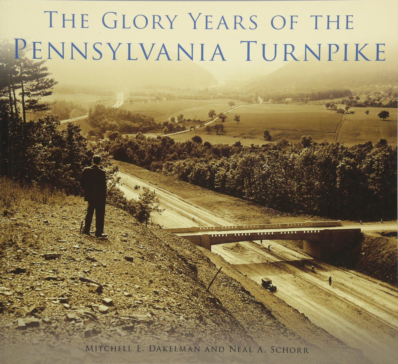 The Glory Years of the Pennsylvania Turnpike PDF