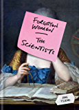 Forgotten Women: The Scientists (English Edition)