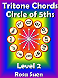 Circle of 5ths Level 2 - Tritone Chord Substitutions & Beautiful Harmonic Chord Progressions: Circle of 5ths Music Theory (English Edition)