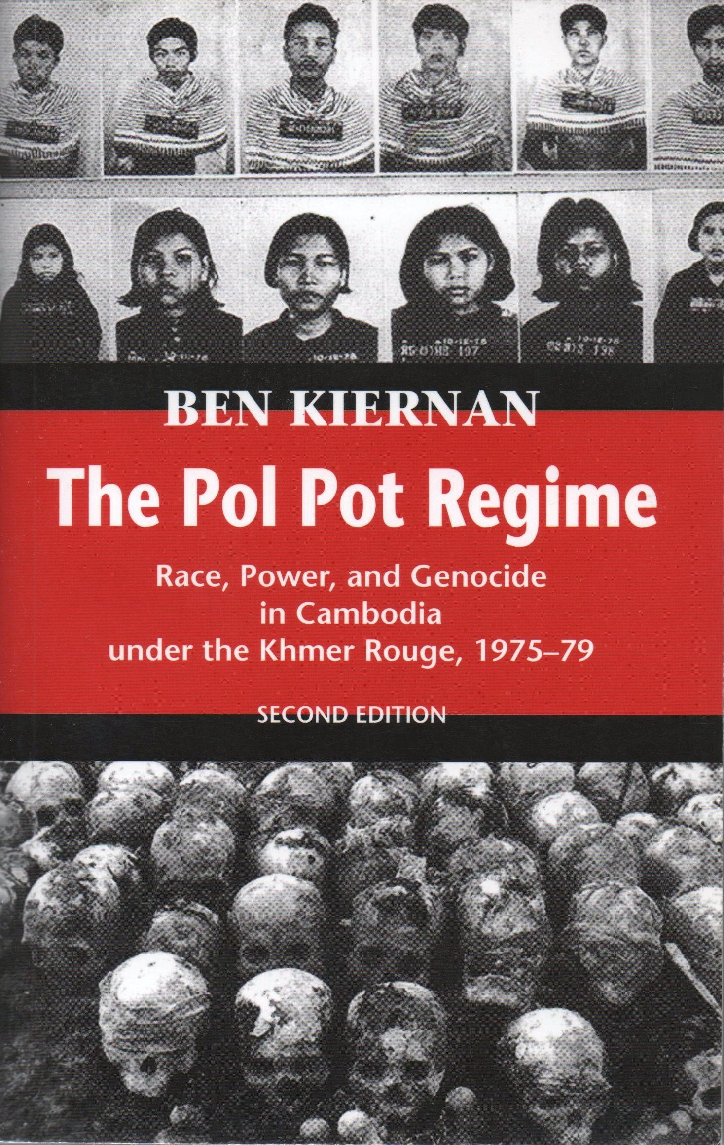 The Pol Pot Regime: Race, Power, and Genocide in Cambodia Under the ...