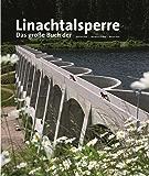 Das große Buch der Linachtalsperre: Wilfried Dold | Bernward Janzing | Werner Seim