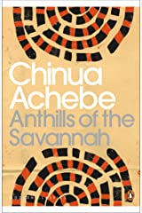 Anthills of the Savannah (Penguin Modern Classics) Kindle Edition