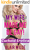 My Wife Made Me Be Gay! (Bisexual Cuckold Menage)