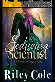 Seducing the Scientist (The Restitution League Book 2)