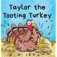 Taylor the Tooting Turkey: A Story About a Turkey Who Toots (Farting Adventures, Book 1)