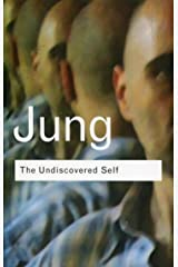 The Undiscovered Self: Answers to Questions Raised by the Present World Crisis (Routledge Classics) Paperback