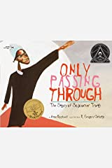 Only Passing Through: The Story of Sojourner Truth Paperback