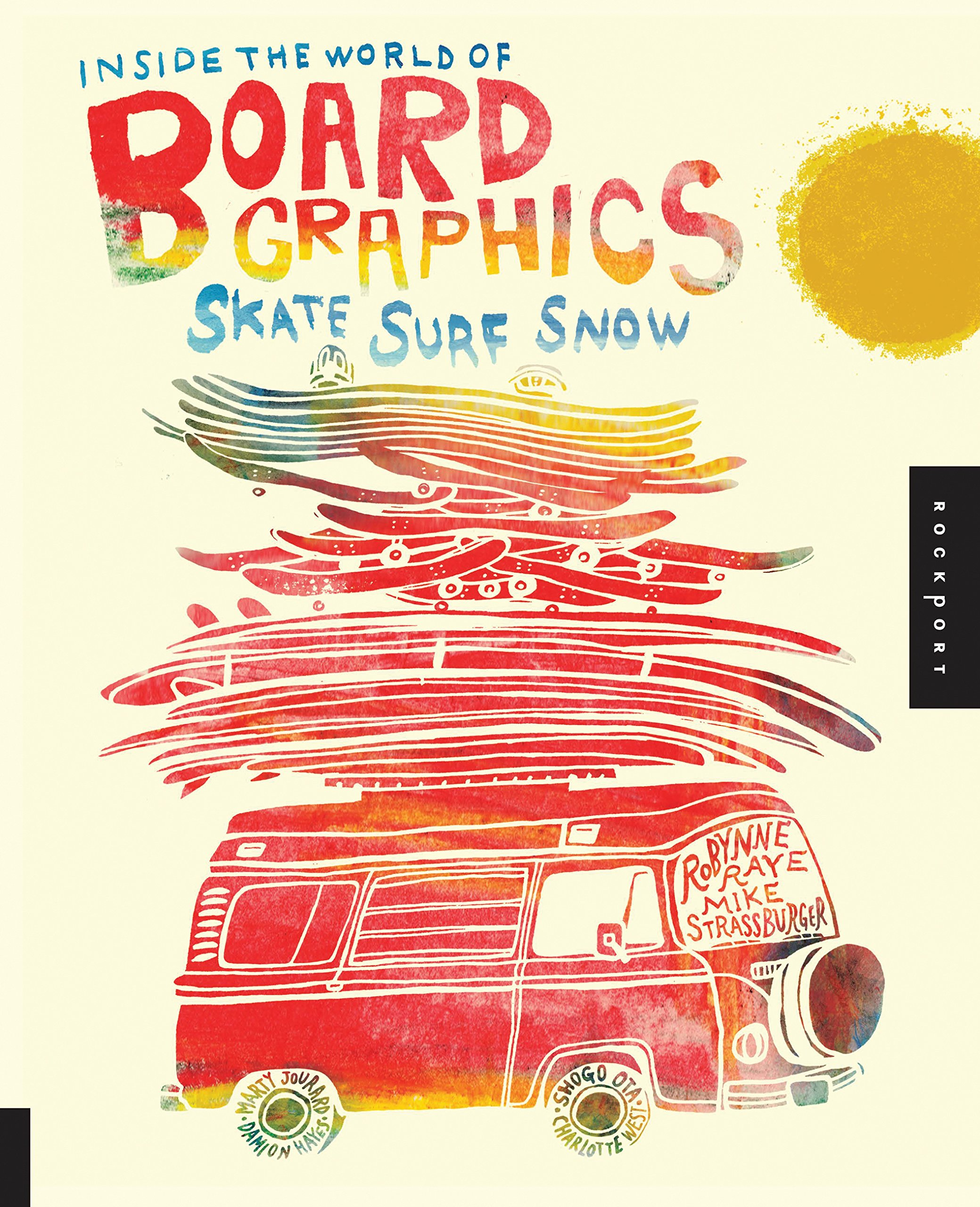 Inside the World of Board Graphics: Skate, Surf, Snow: Amazon.es ...
